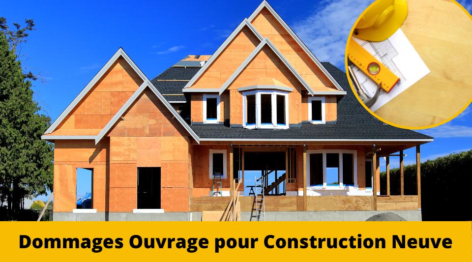 assurance dommages ouvrage dans le cadre d'une construction neuve