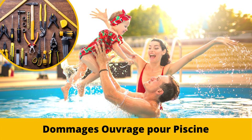 piscine construite et garantie par une dommages ouvrage par l'assurance